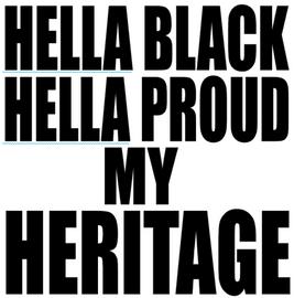 Hella Black Hella Proud my Heritage - Vinyl Transfer