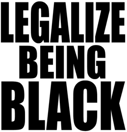 Legalize being Black - Vinyl Transfer