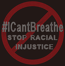I Can't Breathe Stop Racial Injustice - Rhinestone Transfer