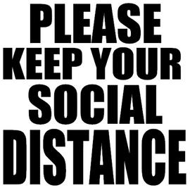 Please Keep Your Social Distance - Vinyl Transfer