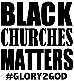 BLACK CHURCHES MATTERS #Glory2GOD - Vinyl Transfer