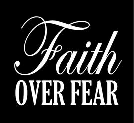 Faith Over Fear - Vinyl Transfer