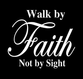 Walk by Faith Not by Sight - Vinyl Transfer