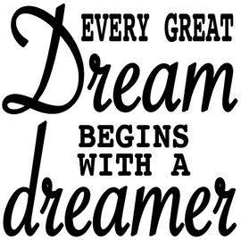 Every Great Dream begins with a Dreamer Vinyl Transfer