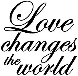 Love changes the world Silhouette Vinyl Transfer