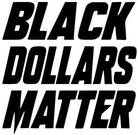 Black Dollars Matter Vinyl Transfer