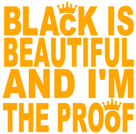 Black is Beautiful and I'm the Proof -  Vinyl Transfer (Golden)