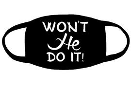 Won't He Do it (for mask) - Vinyl Transfer