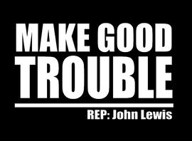 Make Good Trouble - Vinyl Transfer (WHITE)