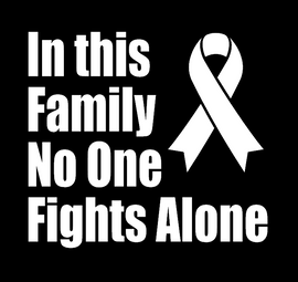 """(Size 9.2"""") In this Family No One Fights Alone - Vinyl Transfer (WHITE)"""