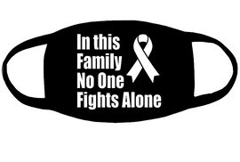 """(small 3.5"""" for mask) In this Family No One Fights Alone - Vinyl Transfer"""