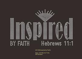 Inspired by Faith (Hebrews 11:1) - custom rhinestone Transfer
