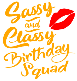 Sassy and Classy Birthday Squad Lip custom Vinyl Transfer (gold glitter and red glitter vinyl)