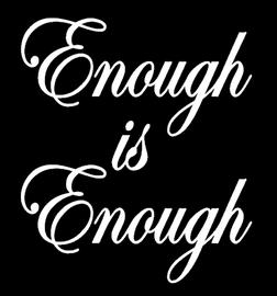 Enough is Enough (cursive White ) - Vinyl Transfer