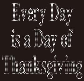 Everyday is a day of Thanksgiving - custom Rhinestone Transfer