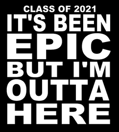 (set 2) It's been EPIC But I'm Outta Here - Class of 2021 vinyl transfer
