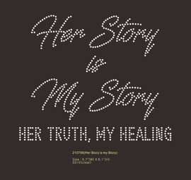 Her Story is my Story - custom Rhinestone Transfer