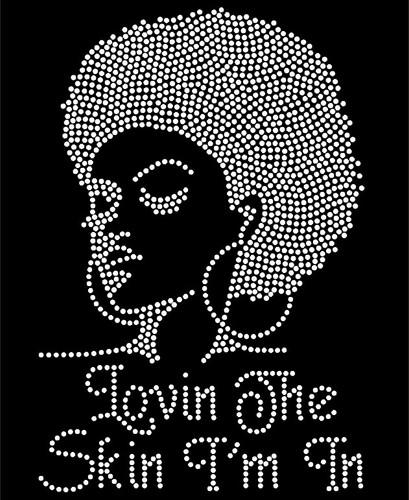 Lovin the Skin I'm in Afro girl Lady Clear Rhinestone Transfer