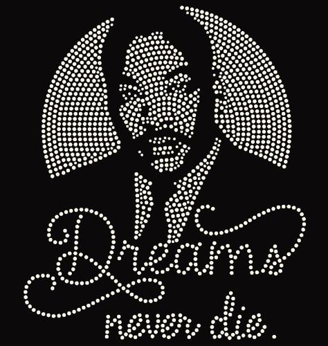 Dreams Never Die (MLK) - Custom Order Rhinestone transfer