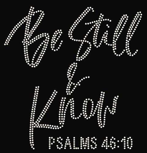 (NEW) Be Still & Know Psalm 46:10 Religious Rhinestone Transfer