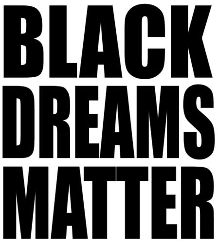 BLACK DREAMS MATTER Vinyl Transfer