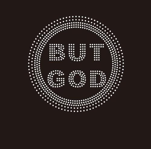 BUT GOD (small 5x5) - Rhinestone Transfer