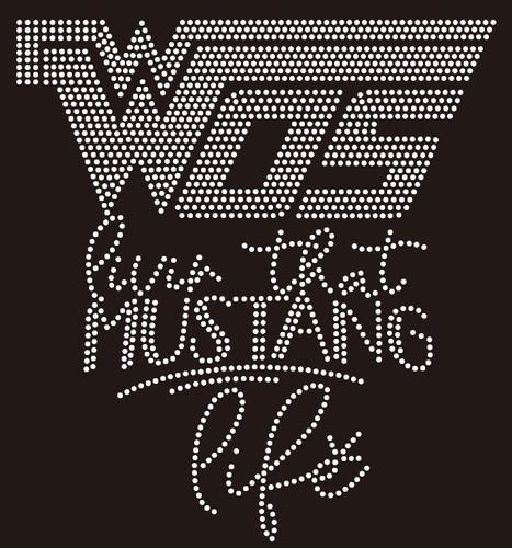 WOS Mustang Life- custom Rhinestone Transfer