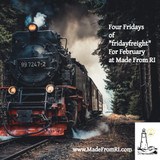 Made From RI February Free Freight Friday Is Comin' Around The Bend