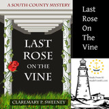 The Last Rose On The Vine - Mystery In The Garden
