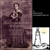 Lighthouse Keeper's Daughter: The Remarkable True Story - RI History Spotlight