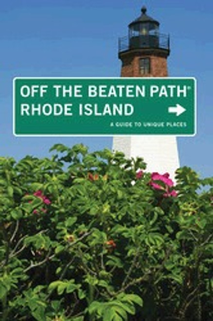 Rhode Island Off The Beaten Path¨, 7th: A Guide to Unique Places
