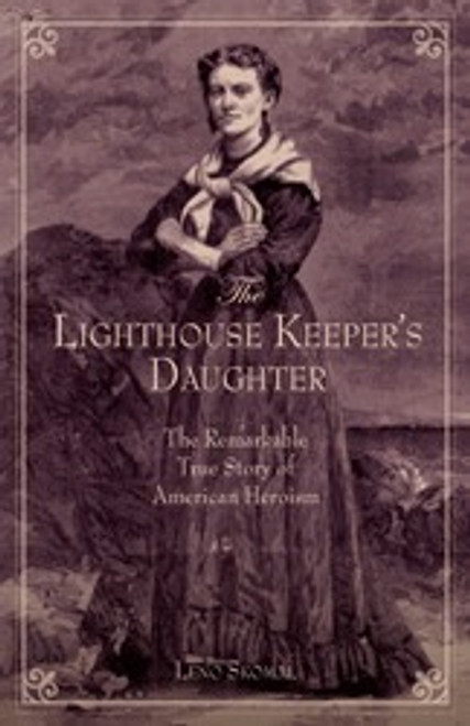 Lighthouse Keeper's Daughter: The Remarkable True Story