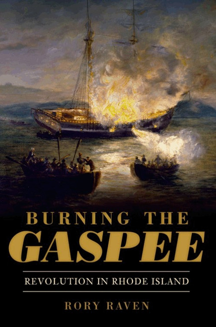 Burning of the Gaspee: Revolution in Rhode Island
