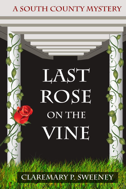 Last Rose On The Vine (South County Murder Mystery)