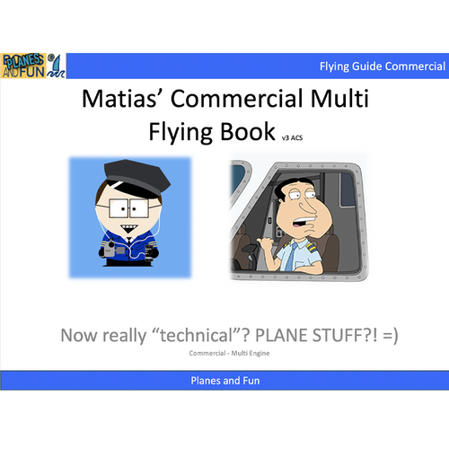 Matias' Commercial and Multi Engine Pilot's Guide - Fun, everything you need to know.
