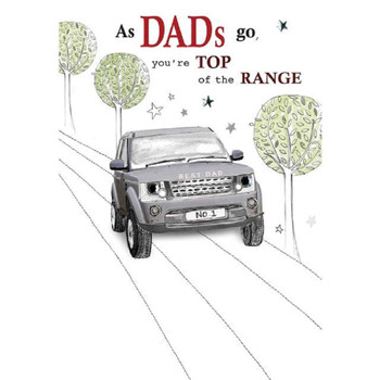 As Dads Go You're Top of The Range Father's Birthday Greeting Card Range Rover Design