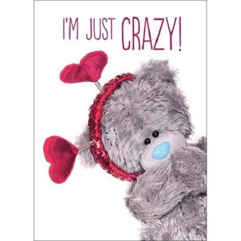 3D Holographic Just Crazy Me to You Bear Valentines Day Card