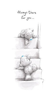 ALWAYS THERE FOR YOU Cute Me to You Bear Love Couple Whispers Card