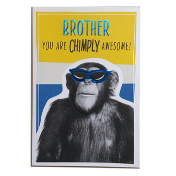 Brother You Are Chimply Humour Birthday Card