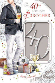 On Your 40th Birthday Brother Celebrity Style Card