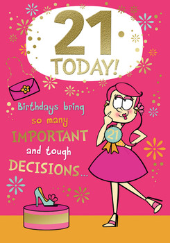 21 Today Open Female Birthday Witty Words Card