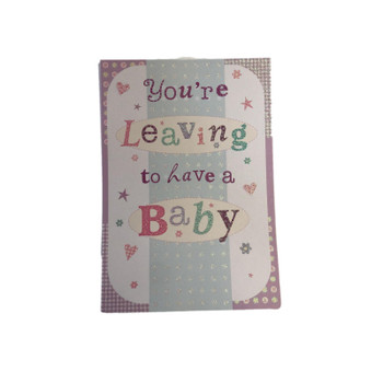 You're Leaving To Have A Baby New Baby Greetings Card Large