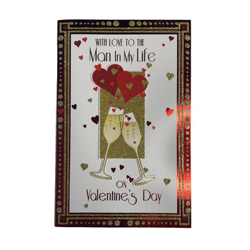 To The Man In My Life  Hearts And Champagne Design Valentine's Day Card