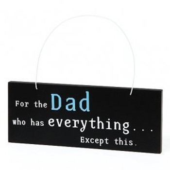 Dad Who Has Everything Plaque