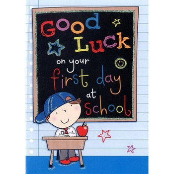 """""""Good Luck First Day At School"""" Quality Greeting Card"""