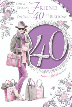 For A Special Friend On Your 40th Birthday Female Celebrity Style Card