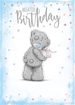 Belated Birthday Me To You Bear Birthday Card
