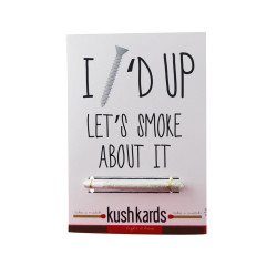 "KushKards ""just add a pre-roll"" Greeting Card - I Screwed Up Let's Smoke About It"