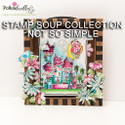 Not So Simple - Stamp Soup