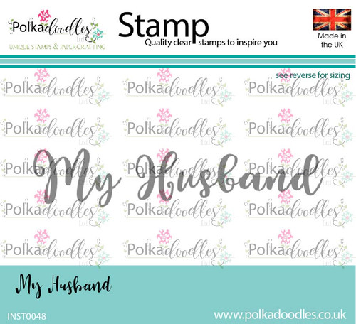 My Husband - clear polymer greeting stamp